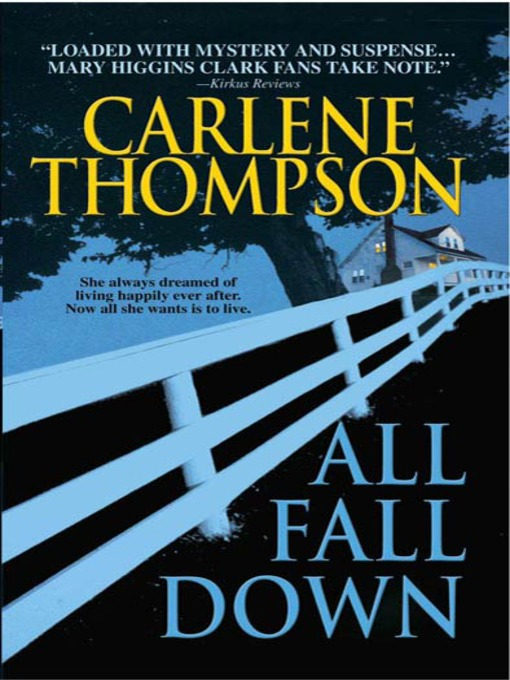 Title details for All Fall Down by Carlene Thompson - Available