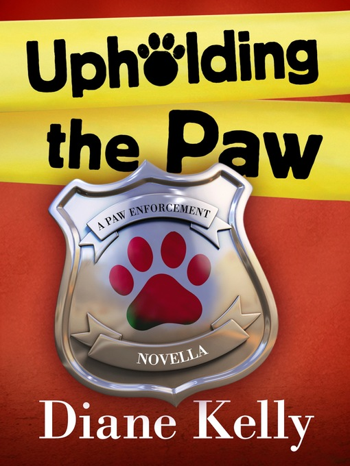 Title details for Upholding the Paw by Diane Kelly - Wait list