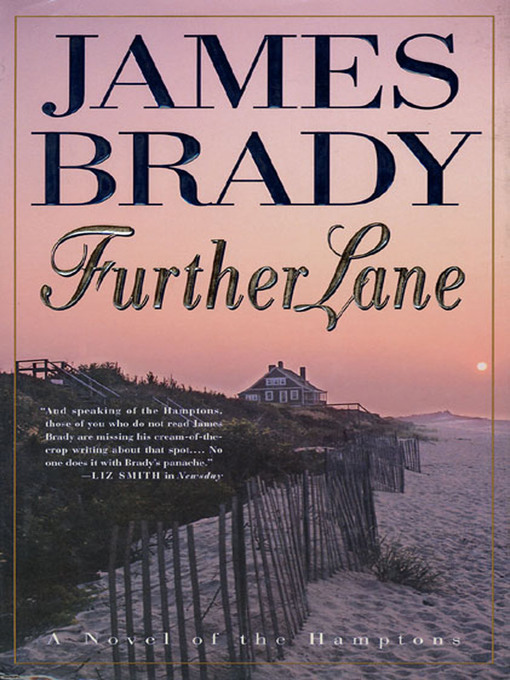 Title details for Further Lane--A Novel by James Brady - Available