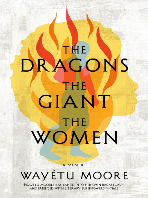 Title details for The Dragons, the Giant, the Women by Wayétu Moore - Wait list