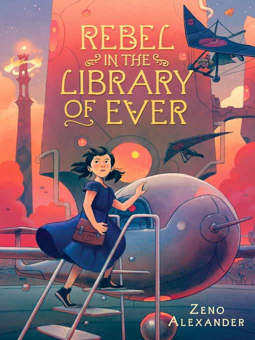 Title details for Rebel in the Library of Ever by Zeno Alexander - Available