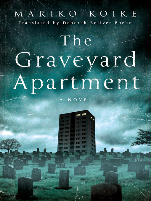 Title details for The Graveyard Apartment by Mariko Koike - Wait list