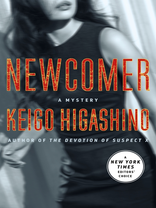 Title details for Newcomer by Keigo Higashino - Available