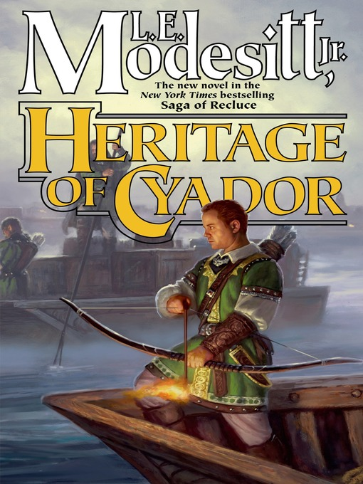 Title details for Heritage of Cyador by L. E. Modesitt, Jr. - Available