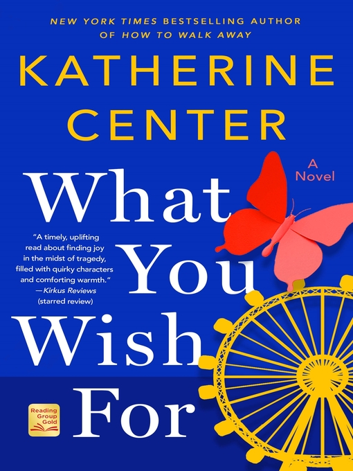 Title details for What You Wish For by Katherine Center - Wait list