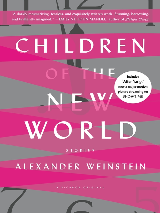 Détails du titre pour Children of the New World par Alexander Weinstein - Disponible
