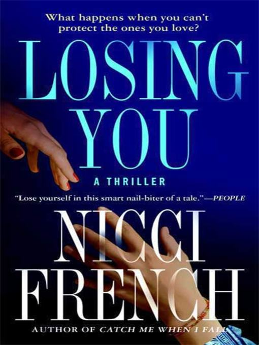 Title details for Losing You by Nicci French - Wait list