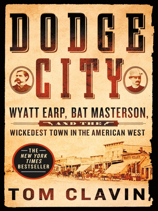 Title details for Dodge City by Tom Clavin - Wait list