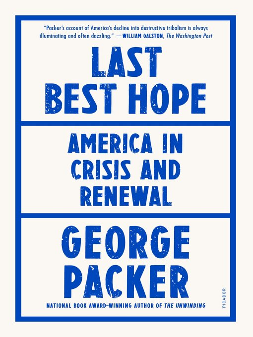 Title details for Last Best Hope by George Packer - Available