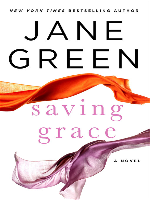 Title details for Saving Grace by Jane Green - Available