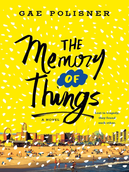 Title details for The Memory of Things by Gae Polisner - Available