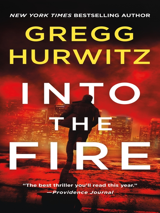 Title details for Into the Fire by Gregg Hurwitz - Wait list