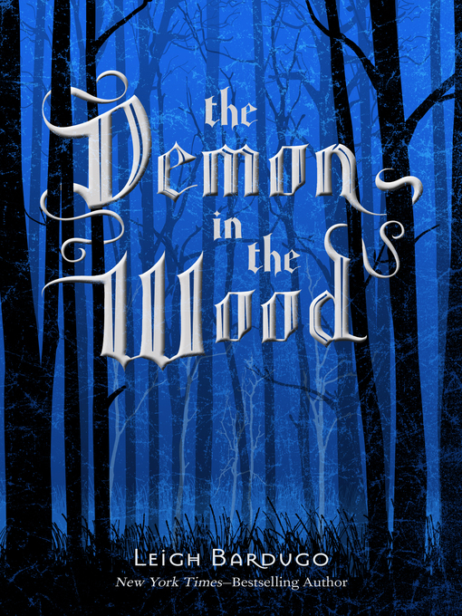Title details for The Demon in the Wood by Leigh Bardugo - Wait list