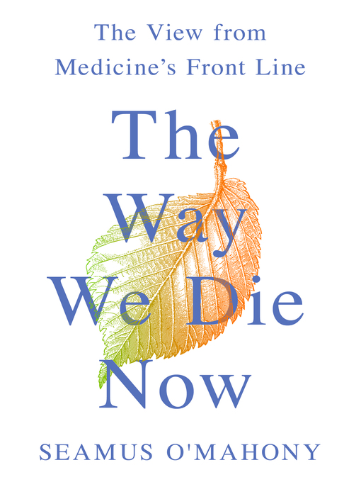 Title details for The Way We Die Now by Seamus O'Mahony - Available