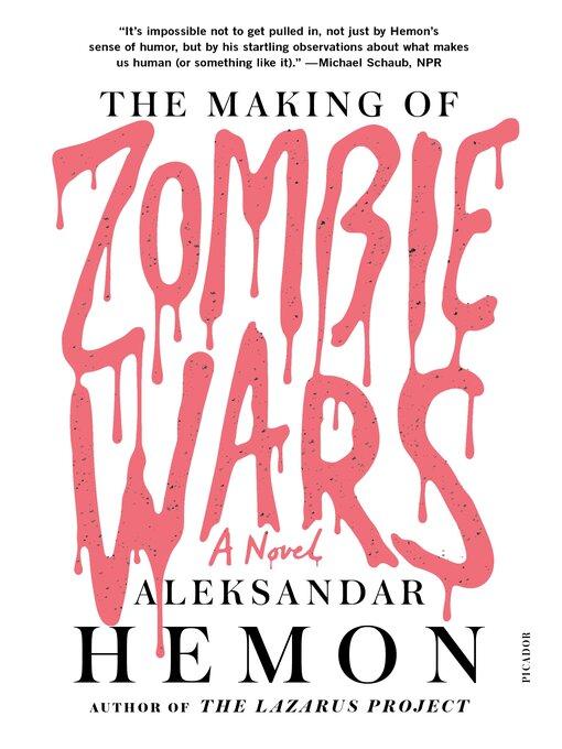 Title details for The Making of Zombie Wars by Aleksandar Hemon - Wait list