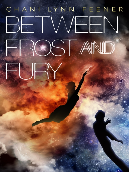 Title details for Between Frost and Fury by Chani Lynn Feener - Available