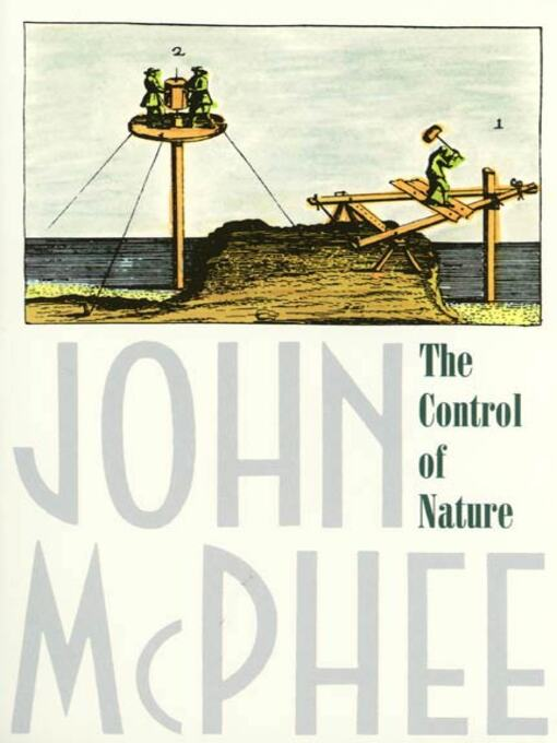 Title details for The Control of Nature by John McPhee - Wait list
