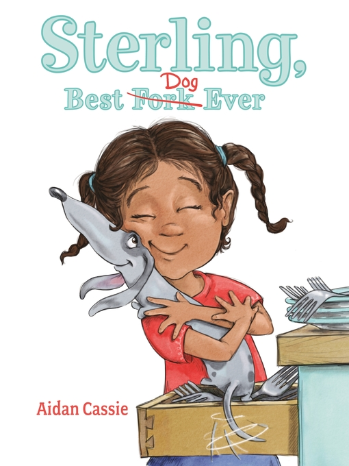 Title details for Sterling, Best Dog Ever by Aidan Cassie - Wait list