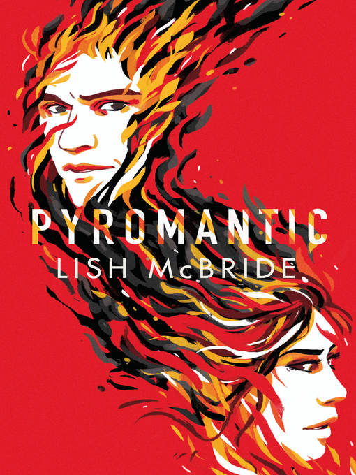 Title details for Pyromantic by Lish McBride - Wait list