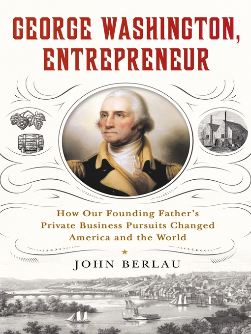 Title details for George Washington, Entrepreneur by John Berlau - Available