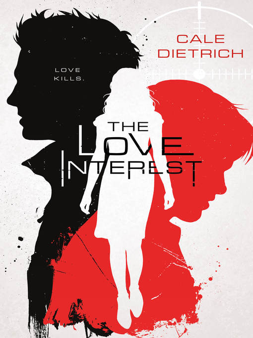 Title details for The Love Interest by Cale Dietrich - Available