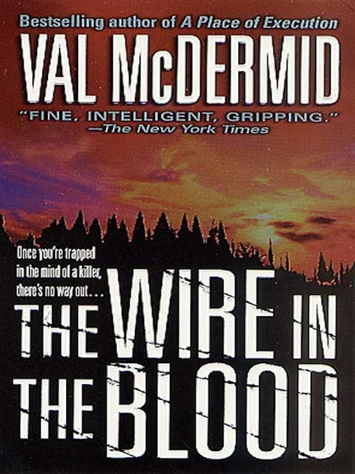 Title details for The Wire in the Blood by Val McDermid - Wait list