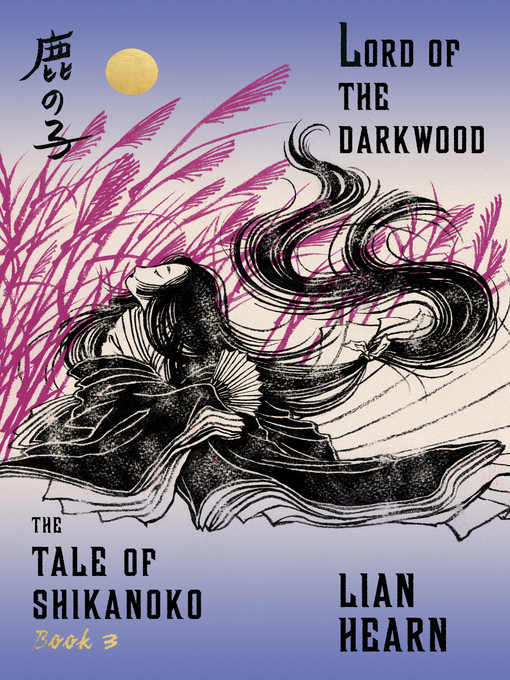 Title details for Lord of the Darkwood by Lian Hearn - Available