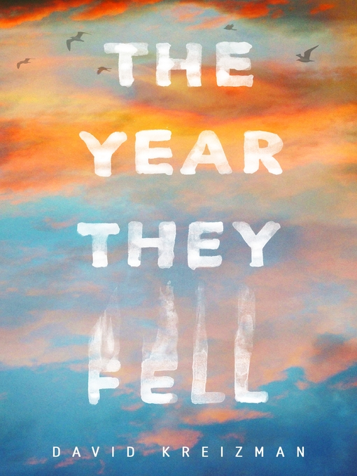 Title details for The Year They Fell by David Kreizman - Wait list