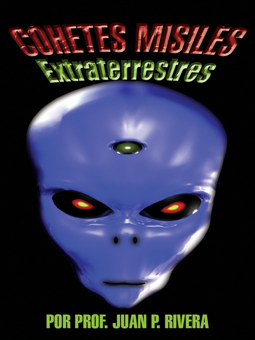 Title details for Cohetes Misiles Extraterrestres by Juan P. Rivera - Available