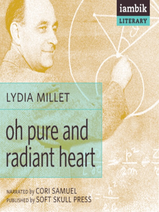 Title details for Oh Pure and Radiant Heart by Lydia Millet - Available
