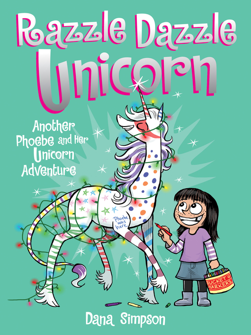 Title details for Razzle Dazzle Unicorn by Dana Simpson - Available