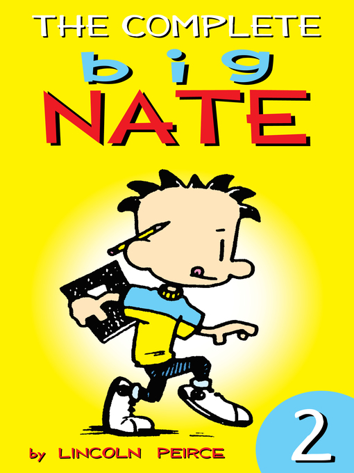Title details for The Complete Big Nate, Volume 2 by Lincoln Peirce - Wait list