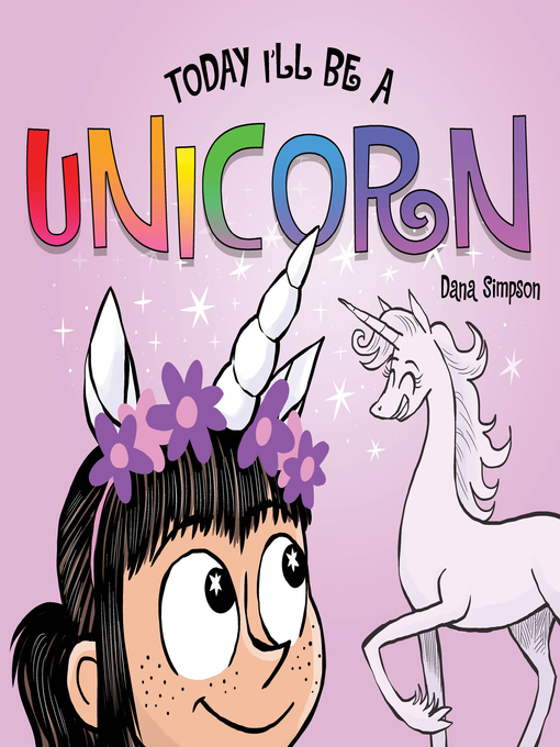 Title details for Today I'll Be a Unicorn by Dana Simpson - Wait list