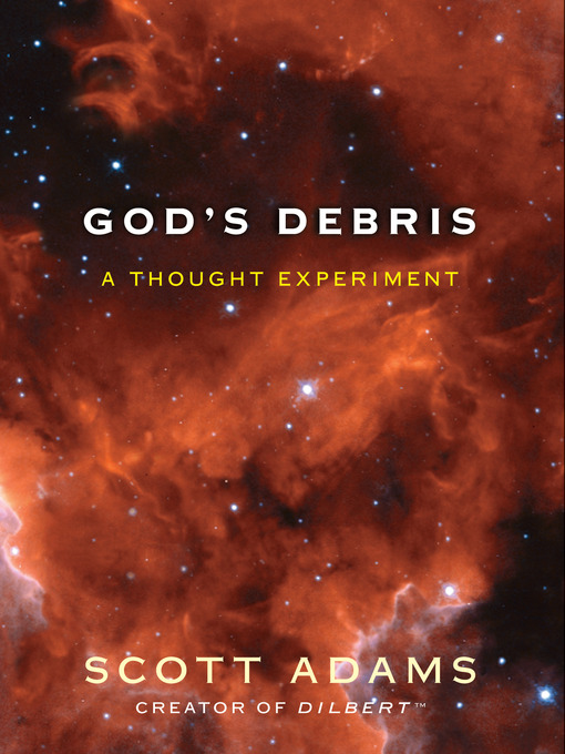 Title details for God's Debris by Scott Adams - Wait list
