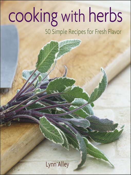 Title details for Cooking with Herbs by Lynn Alley - Available