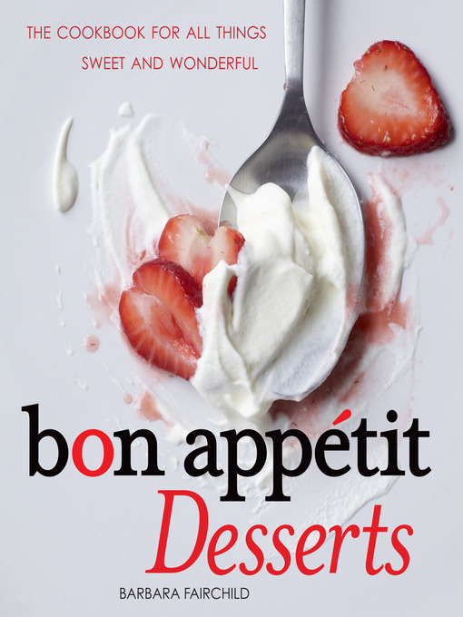 Title details for Bon Appetit Desserts by Barbara Fairchild - Available
