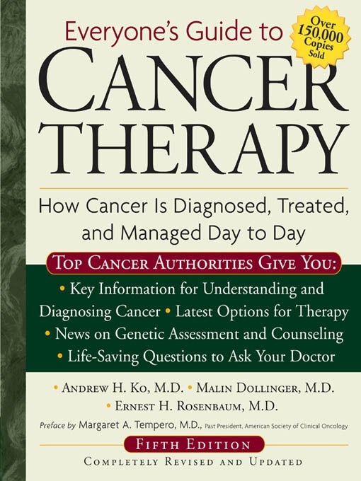 Title details for Everyone's Guide to Cancer Therapy by Dr. Andrew Ko - Available