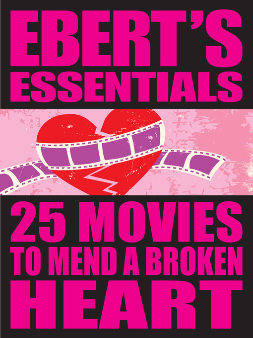 Title details for 25 Movies to Mend a Broken Heart by Roger Ebert - Available