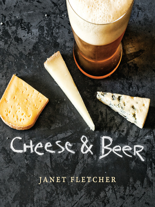 Title details for Cheese & Beer by Janet Fletcher - Wait list