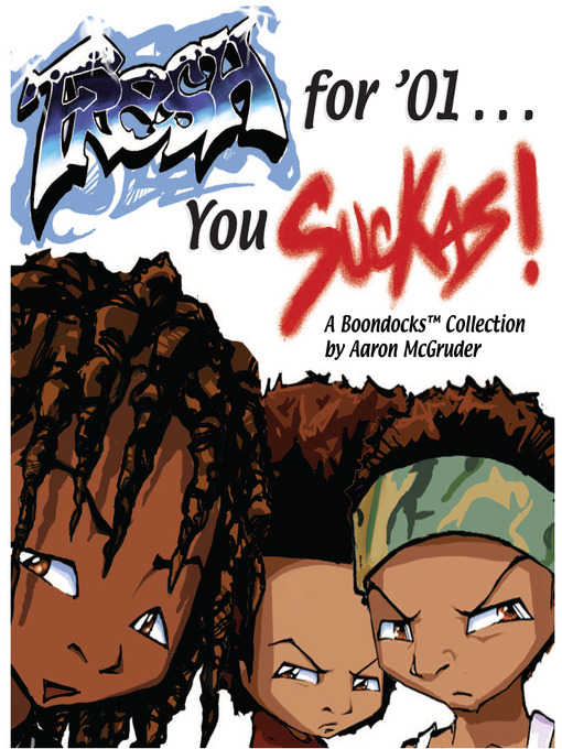 Title details for Fresh for '01 . . . You Suckas by Aaron McGruder - Available