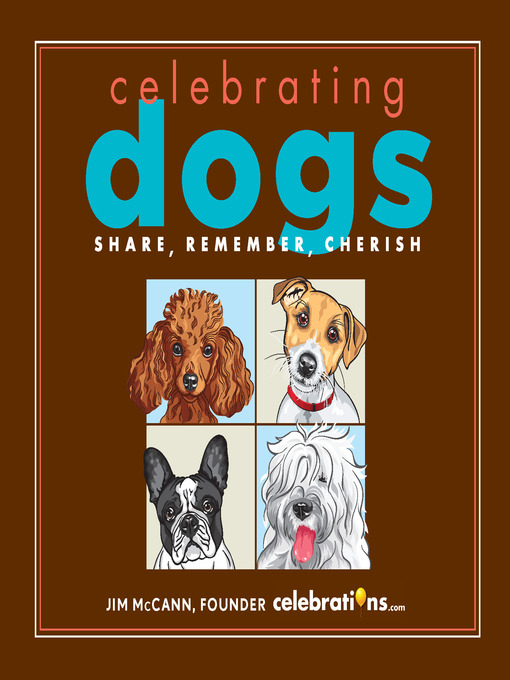 Title details for Celebrating Dogs by Jim McCann - Available