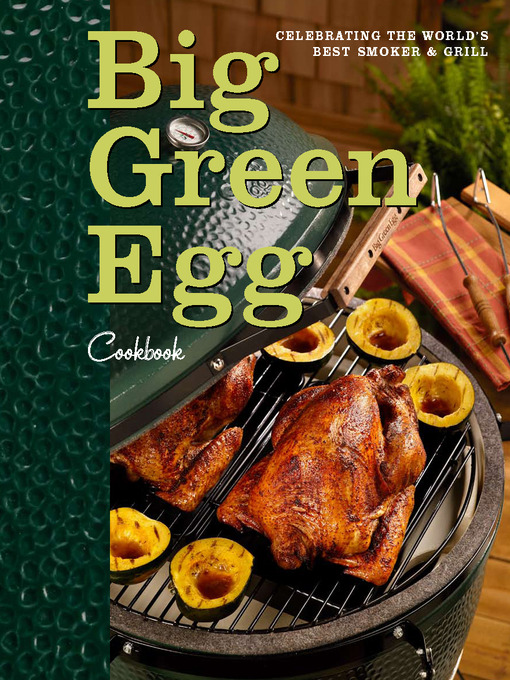 Title details for Big Green Egg Cookbook by Big Green Egg - Available