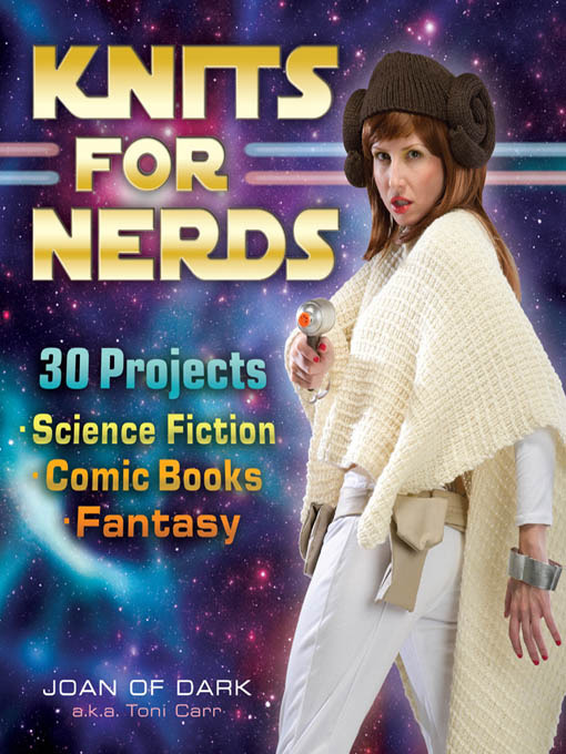 Title details for Knits for Nerds by Joan of Dark a.k.a Toni Carr - Wait list