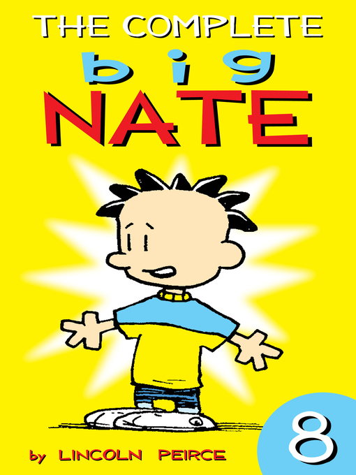 Title details for The Complete Big Nate, Volume 8 by Lincoln Peirce - Available