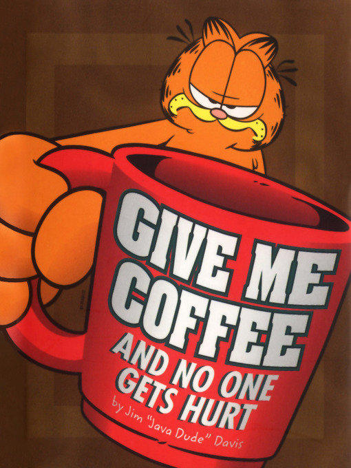 Title details for Give Me Coffee and No One Gets Hurt! by Jim Davis - Available