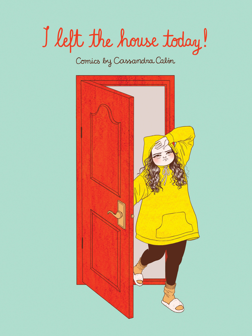 Title details for I Left the House Today! by Cassandra Calin - Available