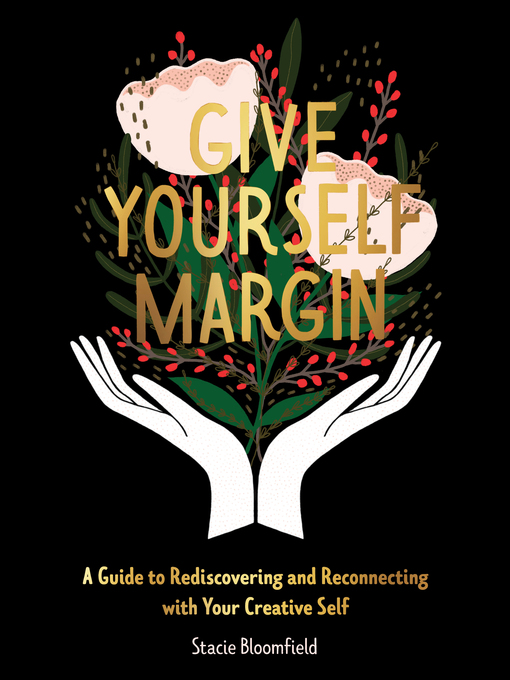 Title details for Give Yourself Margin by Stacie Bloomfield - Available