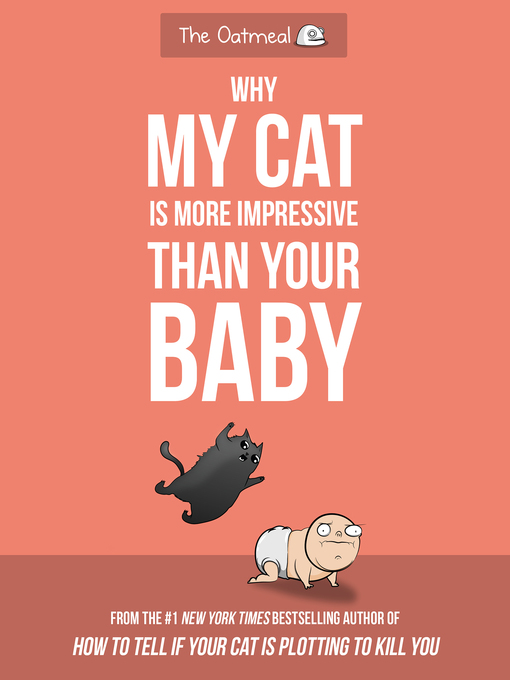 Title details for Why My Cat Is More Impressive Than Your Baby by Matthew Inman - Available