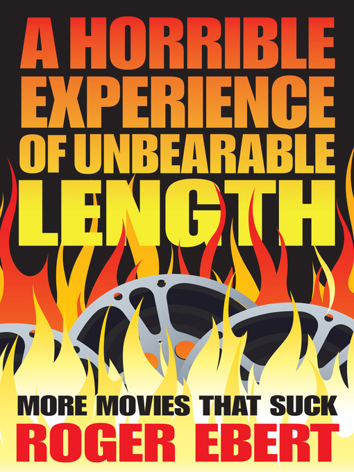 Title details for A Horrible Experience of Unbearable Length by Roger Ebert - Available