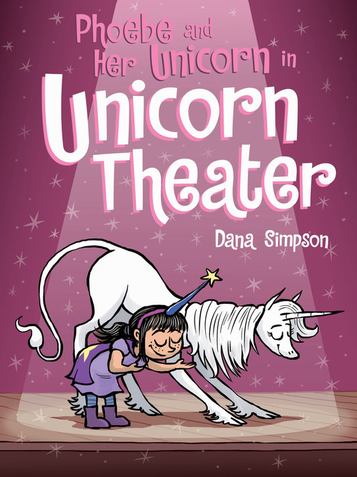 Phoebe and Her Unicorn in Unicorn Theater by Dana Simpson